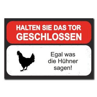 Halten sie das Tor geschlossen egal was die Hühner sagen Deko Schild Wandschild