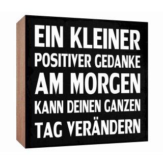 Holzschild Ein Kleiner Positiver Gedanke Am Morgen Kann Den Ganzen Ta