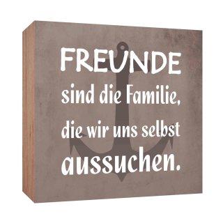 Holzschild Freunde Sind Die Familie Die Wir Uns Selbst Aussuchen Holzbild  Zum Hinstellen Oder Aufhängen Bild ...