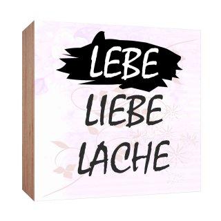 Holzschild Lebe Liebe Lache Holzbild zum hinstellen oder aufhängen Bild mit Spruch aus Holz Wandschild Dekoschild
