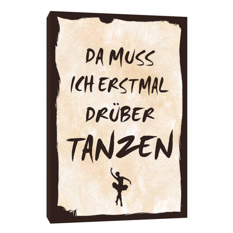 Holzschild dekoschild da muss ich erstmal dr ber tanzen - Tanzen spruch ...