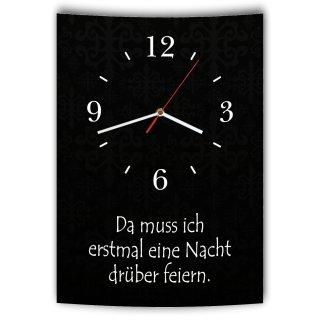 LAUTLOSE Designer Wanduhr mit Spruch Da muss ich erstmal eine Nacht drüber feiern schwarz weiß modern Deko Schild Abstrakt Bild 41 x 28cm