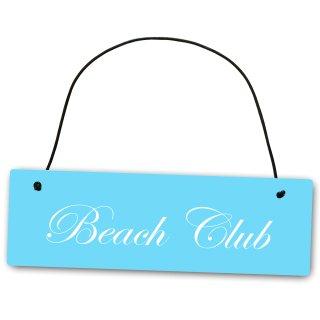 Metallschild Beach Club hellblau 25 x 8 cm aus Alu Verbund (Alu, Kunststoff) für In- und Outdoor Deko Schild Dekoschild Wandschild außen und innen