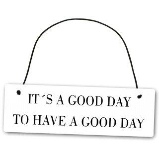 Metallschild It´s a good day to have a good day 25 x 8 cm aus Alu Verbund (Alu, Kunststoff) für In- und Outdoor Deko Schild Dekoschild Wandschild außen und innen