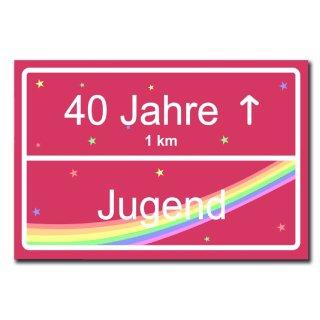 Hochwertiges Metallschild 30 x 20 cm aus Alu Verbund Geburtstag 40 Jahre Jugend Frau Mädchen Straßenschild Ortsschild pink Deko Schild Wandschild