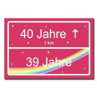 Hochwertiges Metallschild 30 x 20 cm aus Alu Verbund Geburtstag 40 Jahre 39 Frau Straßenschild Ortsschild pink Deko Schild Wandschild