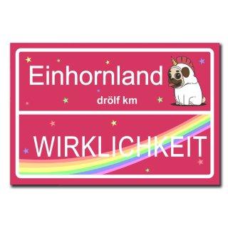 Hochwertiges Metallschild 30 x 20 cm aus Alu Verbund Einhornland Wirklichkeit Einhorn Einhörner pink Deko Schild Wandschild