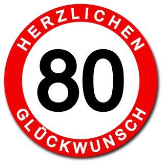 Hochwertiges Metallschild 30 cm rund aus Alu Verbund Herzlichen Glückwunsch 80 Jahre Geburtstag Deko Schild Wandschild Vehrkehrsschild