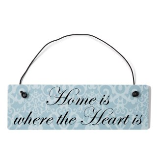 Home is where the heart is Dekoschild Türschild