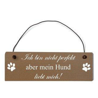 Ich bin nicht perfekt aber mein Hund liebt mich De...