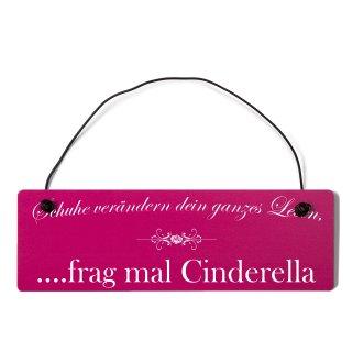 Schuhe verändern dein ganzes Leben Cinderella Deko...