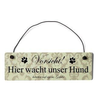Vorsicht hier wacht unser Hund Dekoschild Türschild