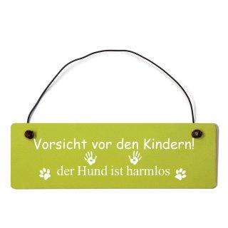Vorsicht vor den Kindern, der Hund ist harmlos