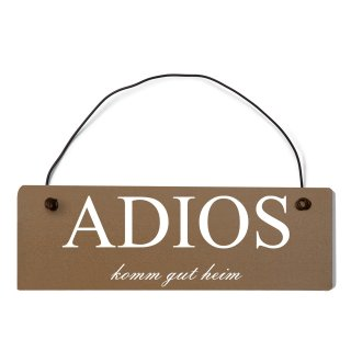 Adios Dekoschild Türschild braun mit Draht