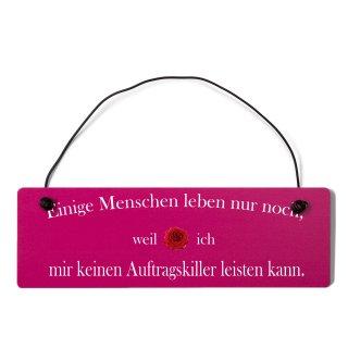 Auftragskiller Dekoschild Türschild pink mit Draht