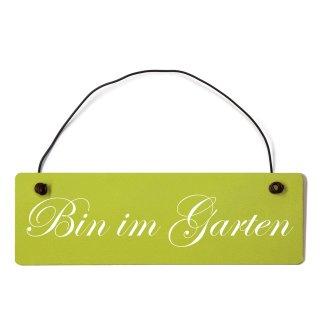 Bin im Garten Dekoschild Türschild grün mit Draht