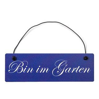Bin im Garten Dekoschild Türschild hellblau mit Draht