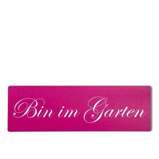 Bin im Garten Dekoschild Türschild pink zum kleben