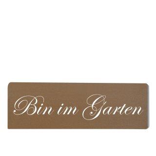 Bin im Garten Dekoschild Türschild braun zum kleben