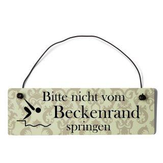 bitte nicht Beckenrand springen Dekoschild Türschild beige mit Draht