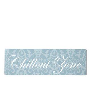 Chillout Zone Dekoschild Türschild blau zum kleben