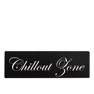 Chillout Zone Dekoschild Türschild schwarz zum kleben