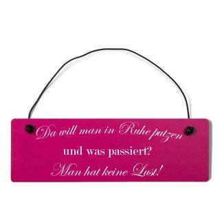 Da will man in ruhe putzen Dekoschild Türschild pink mit Draht