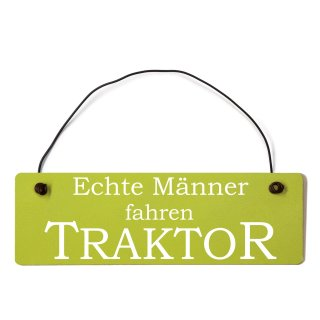 Echte Männer fahren Traktor Dekoschild Türschild grün mit Draht