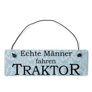 Echte Männer fahren Traktor Dekoschild Türschild blau mit Draht