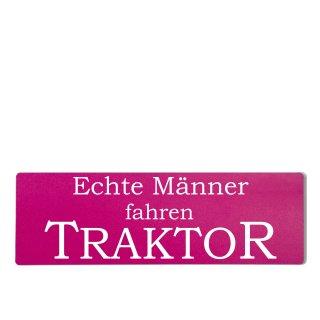 Echte Männer fahren Traktor Dekoschild Türschild pink zum kleben