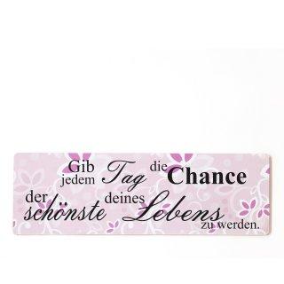 Gib jeden Tag die Chance Dekoschild Türschild rosa zum kleben